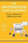 THE INFORMATION GURU BLUEPRINT - 2016: The Guru Blueprint & Affiliate Quick Buck (Teach & Sell Information Online) - 2 in 1 bundle - Jerry Gaston, Jonathan Parker