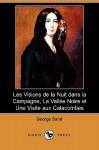Les Visions de La Nuit Dans La Campagne, La Vallee Noire Et Une Visite Aux Catacombes (Dodo Press) - George Sand