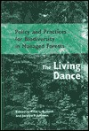 Policy And Practices For Biodiversity In Managed Forests: The Living Dance - Fred L. Bunnell