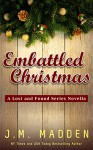 Embattled Christmas: A Lost and Found Series Novella - J.M. Madden