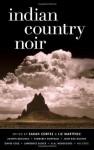 Indian Country Noir (Akashic Noir) - Sarah Cortez, Liz Martinez