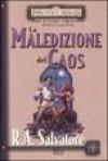 La maledizione del caos. The Cleric Quintet. Forgotten Realms. 5. - R.A. Salvatore, R. Sorgo