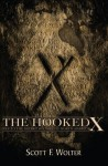 The Hooked X: Key to the Secret History of North America: 1 - Scott F. Wolter