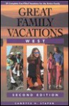 Great Family Vacations West, 2nd - Candyce H. Stapen
