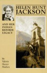 Helen Hunt Jackson and Her Indian Reform Legacy - Valerie Sherer Mathes