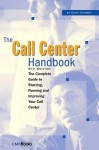 The Call Center Handbook: The Complete Guide to Starting, Running, and Improving Your Call Center - Keith Dawson