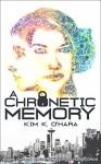 A Chronetic Memory (The Chronography Records Book 1) - Kim K. O'Hara