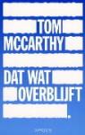 Dat wat overblijft - Tom McCarthy, Mario Molegraaf