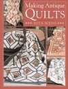 Making Antique Quilts - Rita Weiss