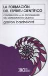 La formación del espíritu científico - Gaston Bachelard, Jose Babini