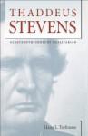 Thaddeus Stevens (Civil War America) - Hans L. Trefousse