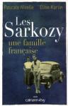 Les Sarkozy: Une Famille Francaise - Pascale Nivelle
