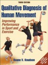 Qualitative Diagnosis of Human Movement with Web Resource-3rd Edition: Improving Peformance in Sport and Exercise - Duane Knudson