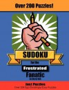 Sudoku for the Frustrated Fanatic: Just 200 Easy Puzzles - Cheryl L. Kirk