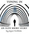 Tuning In (An Elite Short Story) - Lauren Murphy, Jayne Fordham