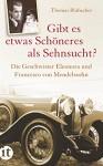 """""""Gibt es etwas Schöneres als Sehnsucht?"""": Die Geschwister Eleonora und Francesco von Mendelssohn - Thomas Blubacher"""