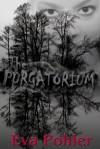 The Purgatorium: Purgatorium Series, Book One - Eva Pohler