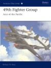 49th Fighter Group: Aces of the Pacific - William N. Hess, Chris Davey