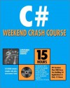 C# Weekend Crash Course (With CD-ROM) - Stephen Randy Davis