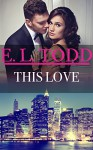This Love (Forever and Ever #45) - E. L. Todd