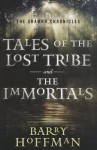 The Shamra Chronicles: Tales of the Lost Tribe and the Immortals - Barry Hoffman