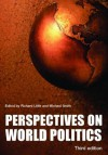 Perspectives on World Politics, Third Edition - Richard Little, Michael Smith