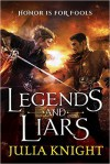 Legends and Liars - Julia Knight