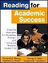 Reading for Academic Success: Powerful Strategies for Struggling, Average, and Advanced Readers, Grades 7-12 - Richard Strong, Harvey Silver, Matthew Perini, Gregory Tuculescu
