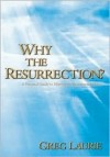 Why the Resurrection? - Greg Laurie