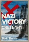 Nazi Victory: Crete 1941 - David Arthur Thomas