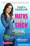 Maths Doesn't Suck: How to survive year 6 through year 9 maths without losing your mind or breaking a nail - Danica McKellar