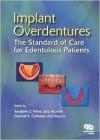 Implant Overdentures: The Standard of Care for Edentulous Patients - Jocelyne S. Feine, Jocelyne S. Feine