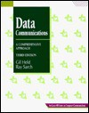 Data Communications: A Comprehensive Approach - Gilbert Held, Ray Sarch