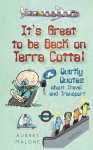 It's Great to be Back on Terra Cotta!: Quirky Quotes about Travel and Transport - Aubrey Malone