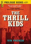 The Thrill Kids (Prologue Books) - Vin Packer