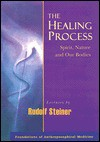 The Healing Process - Rudolf Steiner, Catherine E. Creeger