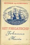 Het fregatschip Johanna Maria - Arthur van Schendel