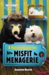 A Valiant Quest for the Misfit Menagerie - Jacqueline Resnick