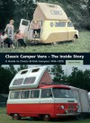 Classic Camper Vans - The Inside Story: A Guide to Classic British Campers 1956-1979 - Martin Watts