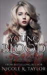 Young Blood: A Witch Hunter Saga Novella (The Witch Hunter Saga) (Volume 5) - Nicole R. Taylor