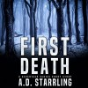 First Death: A Seventeen Series Short Story #1 - AD Starrling, AD Starrling, Michael Bower