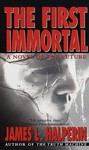 The First Immortal - James L. Halperin