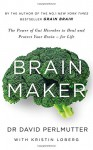 Brain Maker: The Power of Gut Microbes to Heal and Protect Your Brain - for Life - David Perlmutter