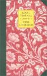 Local Vertical: Poetry - Anne Morrow Lindbergh, Noel Perrin, Reeve Lindbergh