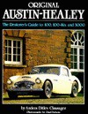 Original Austin-Healey: The Restorer's Guide to 100, 100-Six and 3000 - Anders Ditlev Clausager