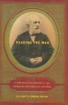 Reading the Man: A Portrait of Robert E. Lee Through His Private Letters - Elizabeth Brown Pryor