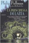 La principessa di latta - Philip Pullman, Gloria Pastorino