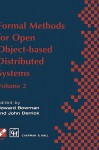 Formal Methods for Open Object-Based Distributed Systems: Volume 2 - Howard Bowman, John Derrick