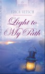 Light to My Path - Erica Vetsch