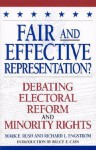 Fair and Effective Representation?: Debating Electoral Reform and Minority Rights - Mark E. Rush, Richard L. Engstrom, Bruce E. Cain